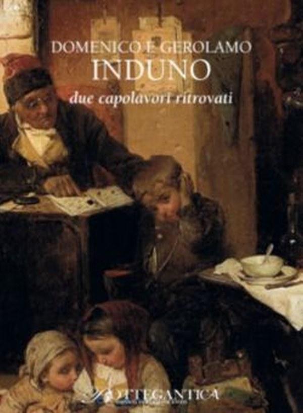 Domenico e Gerolamo Induno, Due capolavori ritrovati