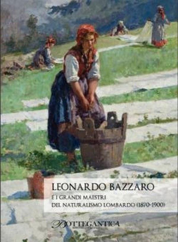 Leonardo Bazzaro, E i grandi maestri del naturalismo lombardo