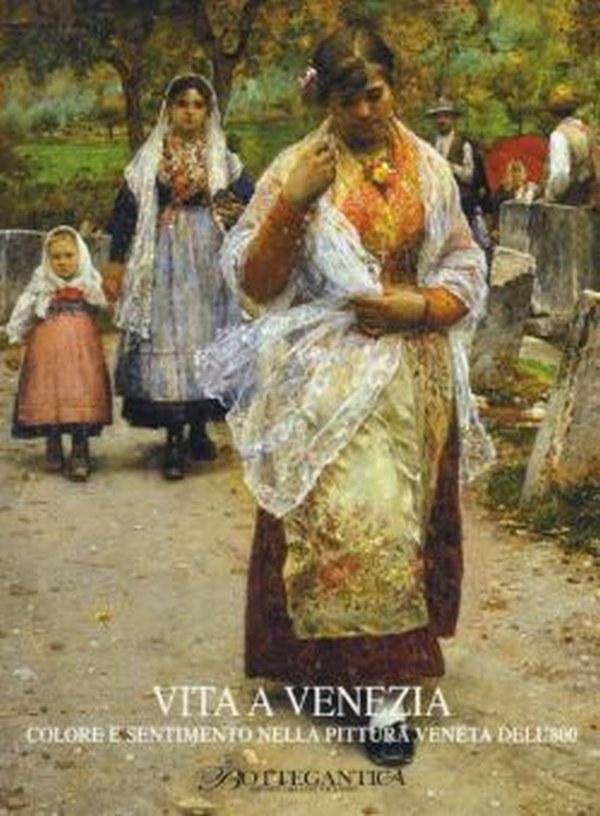 Vita a Venezia, Colore e sentimento della pittura veneta dell'800