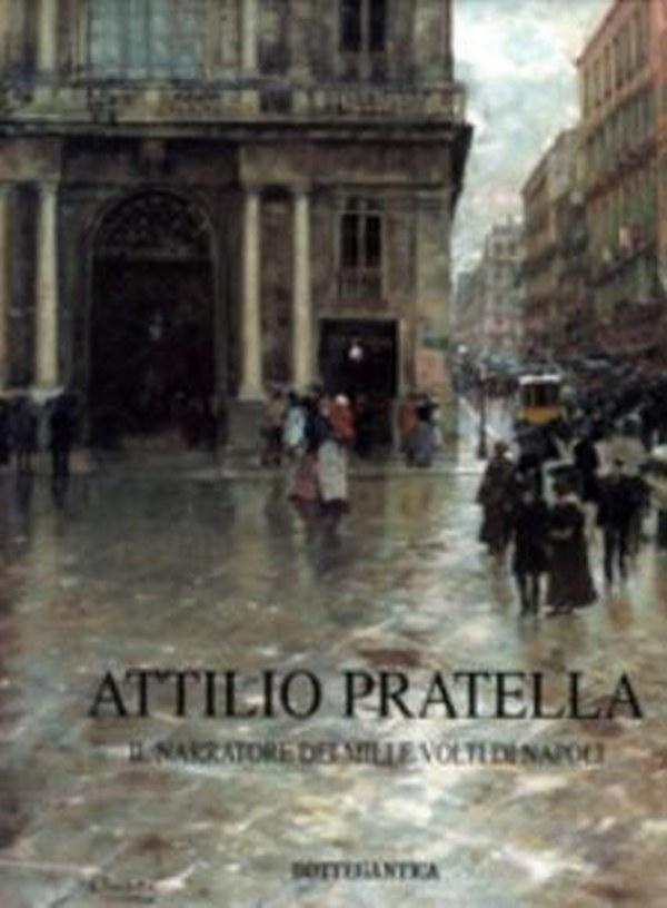 Attilio Pratella, Il narratore dei mille volti di Napoli