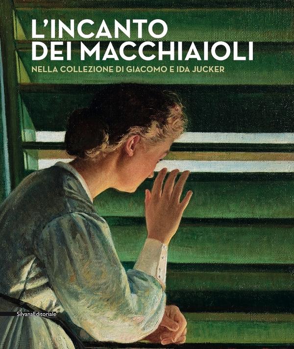 L'incanto dei Macchiaioli nella collezione di Giacomo e di Ida Jucker